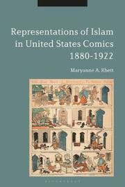 Representations of Islam in United States Comics, 1880-1922 by Maryanne A. Rhett