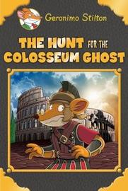 Geronimo Stilton SE: Hunt for the Colosseum Ghost by Stilton,Geronimo