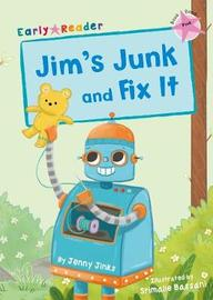 Jim's Junk and Fix It by Jenny Jinks
