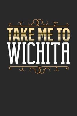 Take Me To Wichita by Maximus Designs