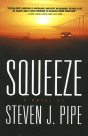 Squeeze: A Novel by Steven J. Pipe image