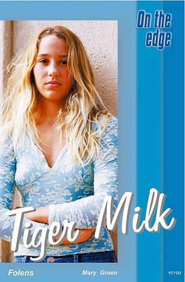 On the edge: Level B Set 2 Book 1 Tiger Milk image
