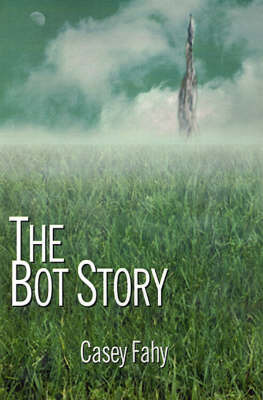 The Bot Story by Casey Fahy