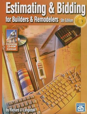 Estimating & Bidding for Builders & Remodelers by Richard J Langedyk