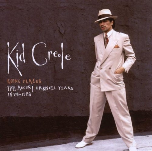 Going Places: The August Darnell Years 1976-1983 by Kid Creole and the Coconuts