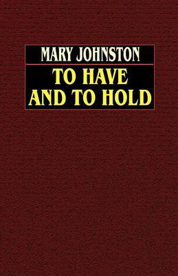 To Have and to Hold by Mary Johnston image
