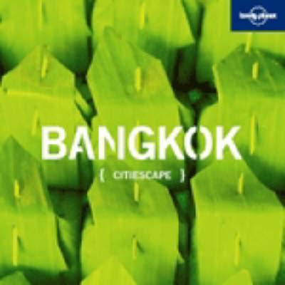 Citiescape Asia: Bangkok by Joe Bindloss
