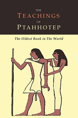 The Teachings of Ptahhotep by Ptahhotep
