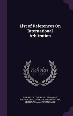 List of References on International Arbitration by Appleton Prentiss Clark Griffin image