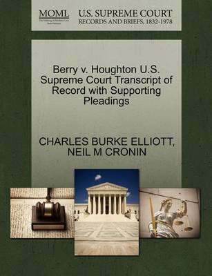 Berry V. Houghton U.S. Supreme Court Transcript of Record with Supporting Pleadings by Charles Burke Elliott image