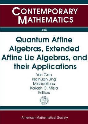 Quantum Affine Algebras, Extended Affine Lie Algebras, and Their Applications image