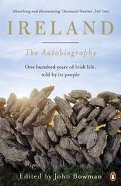 Ireland: The Autobiography by John Bowman
