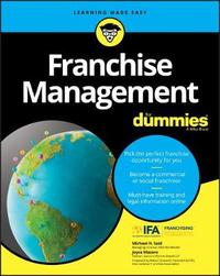 Franchise Management For Dummies by Michael H. Seid