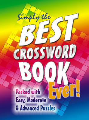 Simply the Best Crossword Book Ever!