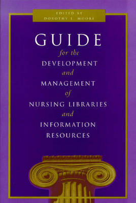 Guide for the Development and Management of Nursing Libraries and Information Centres