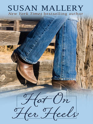 Hot on Her Heels by Susan Mallery image