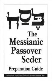The Messianic Passover Seder Preparation Guide by Barry Rubin image