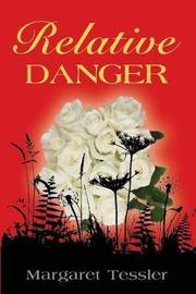 Relative Danger by Margaret Tessler