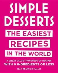 Simple Desserts by Jean-Francois Mallet