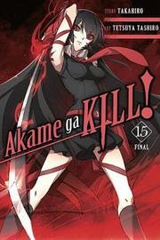Akame ga Kill!, Vol. 15 by Takahiro