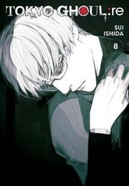Tokyo Ghoul: re, Vol. 8 by Sui Ishida