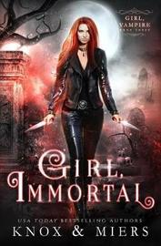Girl, Immortal by Graceley Knox