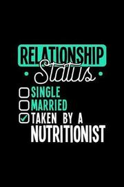 Relationship Status Taken by a Nutritionist by Dennex Publishing image