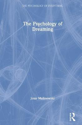 The Psychology of Dreaming by Josie Malinowski