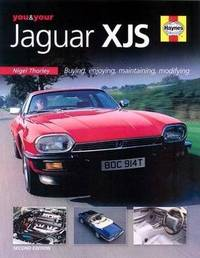 You and Your Jaguar XJS: Buying, Enjoying, Maintaining, Modifying by Nigel Thorley image