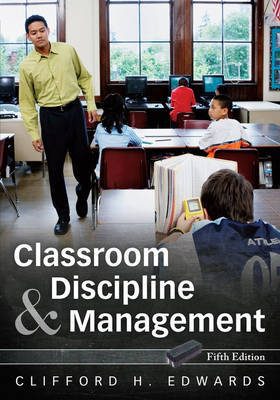 Classroom Discipline and Management by Clifford H. Edwards image