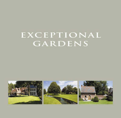 Exceptional Gardens by Wim Pauwels