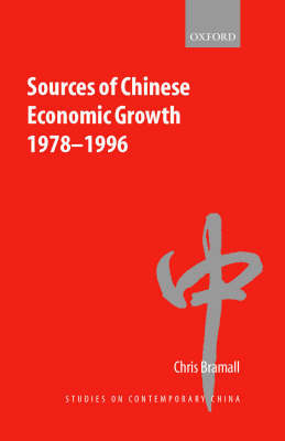 Sources of Chinese Economic Growth, 1978-1996 by Chris Bramall