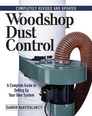 Woodshop Dust Control by Sandor Nagyszalanczy