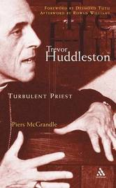 Trevor Huddleston: Turbulent priest by Piers McGrandle image