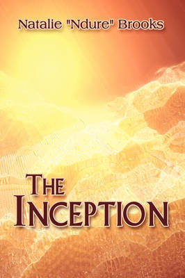 "The Inception by Natalie ""Ndure"" Brooks"