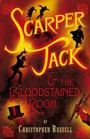 Scarper Jack and the Bloodstained Room by Christopher Russell image
