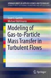 Modeling of Gas-to-Particle Mass Transfer in Turbulent Flows by Sean C. Garrick image