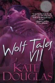 Wolf Tales: Bk. 7 by Kate Douglas