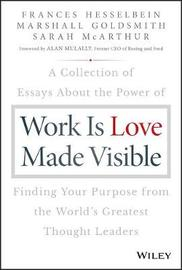 Work is Love Made Visible by Frances Hesselbein