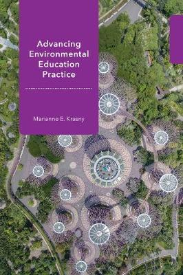 Advancing Environmental Education Practice by Marianne E Krasny