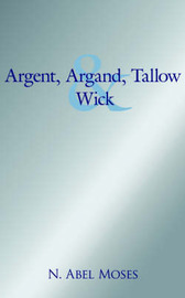 Argent, Argand, Tallow And Wick by N., Abel Moses image