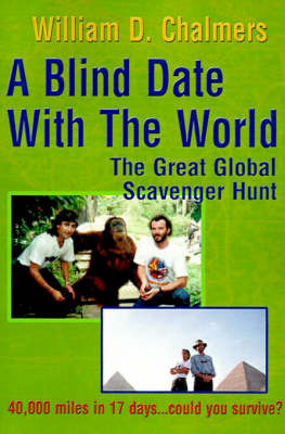 A Blind Date with the World: The Great Global Scavenger Hunt by William D. Chalmers image