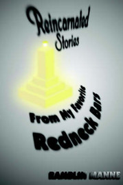 Reincarnated Stories from My Favorite Redneck Bars by Ramblin Manne image