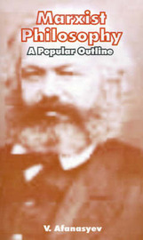Marxist Philosophy: A Popular Outline by V. Afanasyev image