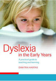 Dyslexia in the Early Years by Dimitra Hartas