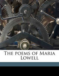 The Poems of Maria Lowell by Maria Lowell