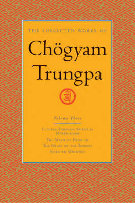 The Collected Works Of Chgyam Trungpa, Volume 3 by Chogyam Trungpa