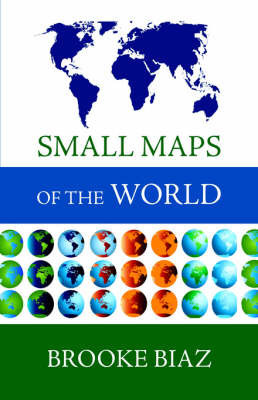 Small Maps of the World by Brooke Biaz