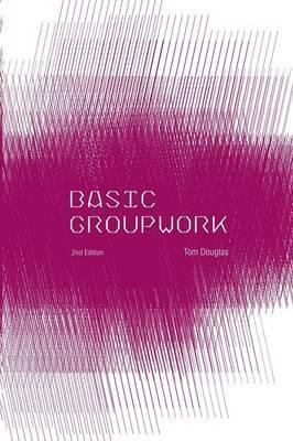 Basic Groupwork by Tom Douglas