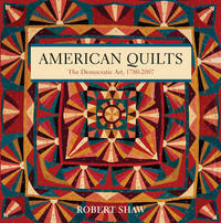 American Quilts: The Democratic Art, 1780-2007 by Robert Shaw image